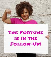 marketing tips -fortune in the follow up
